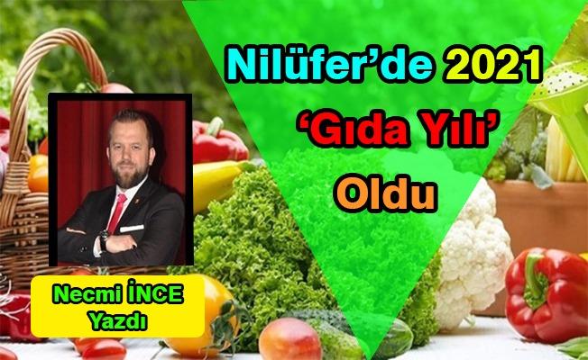 Necmi İnce Yazdı: Nilüfer'de 2021 'Gıda Yılı' Oldu
