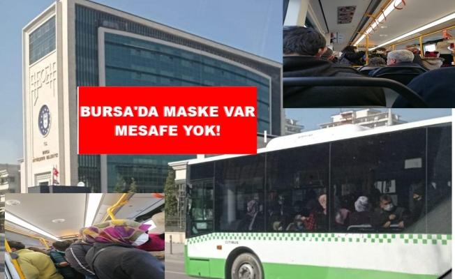 BURSA'DA ULAŞIMDA MASKE VAR MESAFE YOK