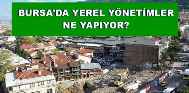 BURSA'DA YEREL YÖNETİMLER NE YAPIYOR?