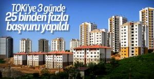 TOKİ'NİN SOSYAL KONUTLARINA 3 GÜNDE 25 BİNDEN FAZLA TALEP
