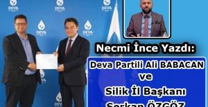 Necmi İnce yazdı: DEVA Partili Ali Babacan ve silik il başkanı Serkan Özgöz